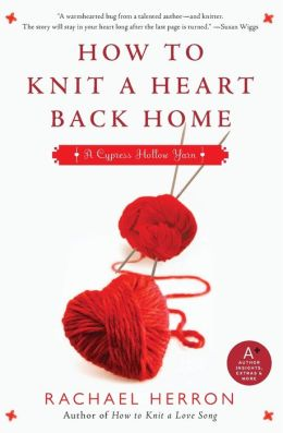 How to Knit a Heart Back Home (Cypress Hollow Yarn Series #2)