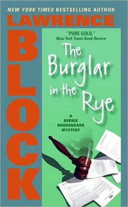 The Burglar in the Rye (Bernie Rhodenbarr Series #9)