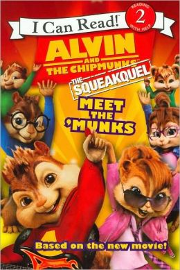 Alvin and the Chipmunks: The Squeakuel: Meet the 'Munks (I Can Read Book 2 Series)