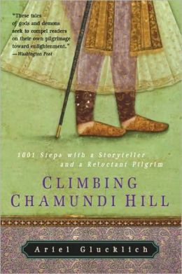 Climbing Chamundi Hill: 1,001 Steps with a Storyteller and a Reluctant Pilgrim