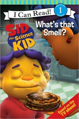What's that Smell? (Sid the Science Kid Series)