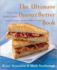 Book Cover Image. Title: The Ultimate Peanut Butter Book:  Savory and Sweet, Breakfast to Dessert, Hundreds of Ways to Use America's Favorite Spread (PagePerfect NOOK Book), Author: Bruce Weinstein