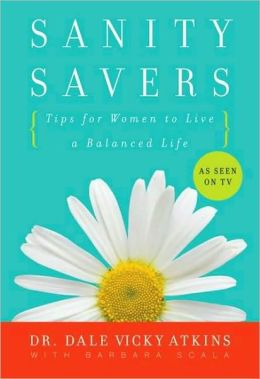 Sanity Savers: Tips for Women to Live a Balanced Life