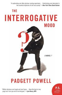The Interrogative Mood: A Novel?