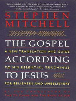 The Gospel According to Jesus: New Translation and Guide to His Essenti