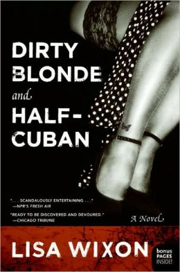Dirty Blonde and Half Cuban