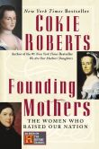 Book Cover Image. Title: Founding Mothers:  The Women Who Raised Our Nation, Author: Cokie Roberts