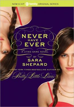 Lying Game 2 - Never Have I Ever (REQ) - Sara Shepard