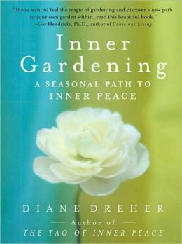 Inner Gardening: The Tao Of Personal Renewal