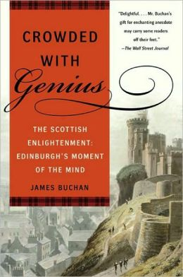 Crowded with Genius: The Scottish Enlightenment: Edinburgh's Moment of the Mind