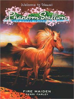 Fire Maiden (Phantom Stallion: Wild Horse Island Series #5)