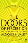 Aldous Huxley - The Doors of Perception: Includes Heaven and Hell