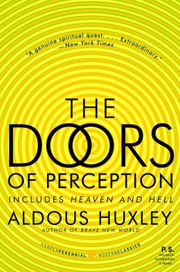 The Doors of Perception: Includes Heaven and Hell