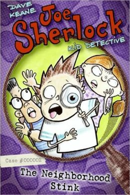 The Neighborhood Stink (Joe Sherlock, Kid Detective Series #2)