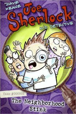 The Neighborhood Stink (Joe Sherlock, Kid Detective Series #2)