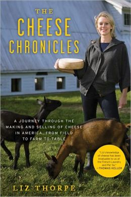 The Cheese Chronicles: A Journey Through the Making and Selling of Cheese in America, from Field to Farm to Table (PagePerfect NOOK Book)