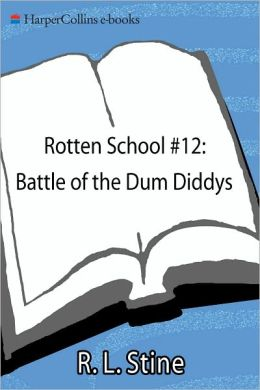 Battle of the Dum Diddys (Rotten School Series #12)
