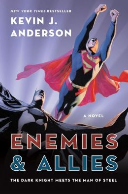 Enemies and Allies: The Dark Knight Meets The Man of Steel
