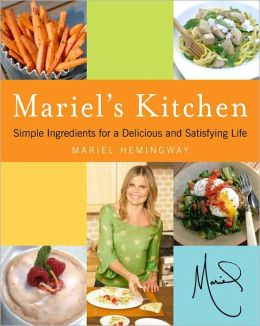 Mariel's Kitchen: Simple Ingredients for a Delicious and Satisfying Life (PagePerfect NOOK Book)