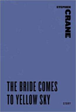 The Bride Comes to Yellow Sky (A Story from An Experiment in Misery)