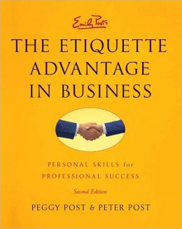 Etiquette Advantage in Business Intl: Personal Skills for Professional Success