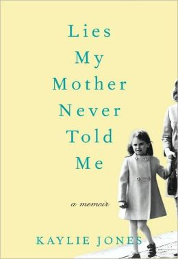 Lies My Mother Never Told Me: A Memoir