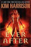 Book Cover Image. Title: Ever After (Rachel Morgan Series #11), Author: Kim Harrison