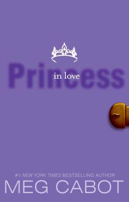 Princess In Love Princess Diaries Series 3 By Meg Cabot