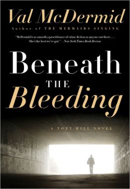 Beneath the Bleeding (Tony Hill and Carol Jordan Series #5)