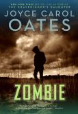 Book Cover Image. Title: Zombie, Author: Joyce Carol Oates