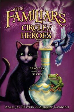 Circle of Heroes (Familiars Series #3)