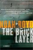Book Cover Image. Title: The Bricklayer:  A Novel, Author: Noah Boyd