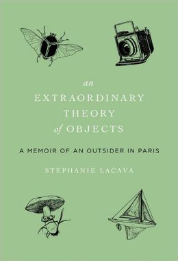 An Extraordinary Theory of Objects: A Memoir of an Outsider in Paris