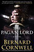 Book Cover Image. Title: The Pagan Lord (Saxon Tales #7), Author: Bernard Cornwell