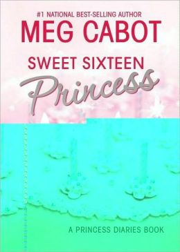 Sweet Sixteen Princess (Princess Diaries Series)