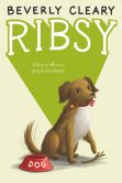 Book Cover Image. Title: Ribsy, Author: Beverly Cleary