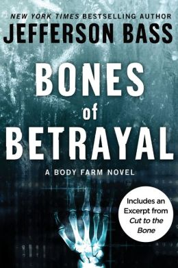Bones of Betrayal (Body Farm Series #4)