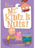 Book Cover Image. Title: Mr. Klutz Is Nuts! (My Weird School Series #2), Author: Dan Gutman