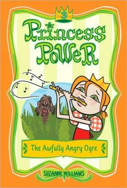 The Awfully Angry Ogre (Princess Power Series #3)
