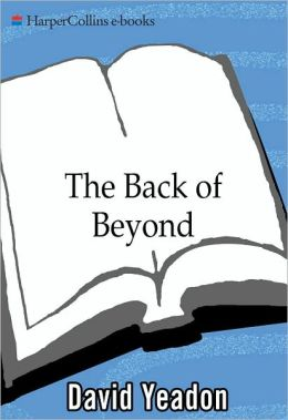 Back of beyond: Travels to the Wild Places of the Earth