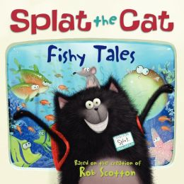 Fishy Tales (Splat the Cat Series)