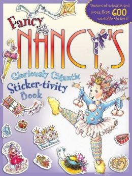 Fancy Nancy's Gloriously Gigantic Sticker-tivity Book (Fancy Nancy Series)
