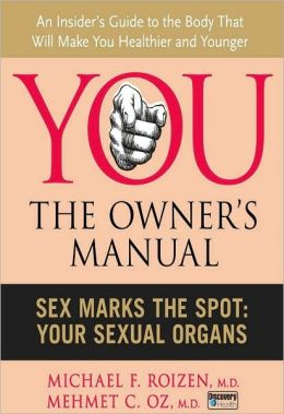 You, the Owner's Manual: Sex Marks the Spot: Your Sexual Organs (Excerpt)