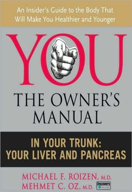 You, the Owner's Manual: In Your Trunk: Your Liver and Pancreas (Excerpt)