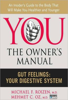 You, the Owner's Manual: Gut Feelings: Your Digestive System (Excerpt)