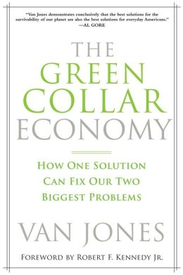 Green Collar Economy: How One Solution Can Fix America's Two Biggest Problems