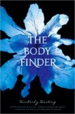 Book Cover Image. Title: The Body Finder (Body Finder Series #1), Author: Kimberly Derting