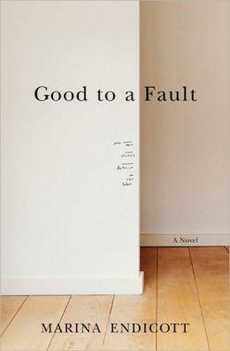 Good To a Fault: A Novel