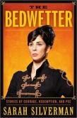 Book Cover Image. Title: The Bedwetter:  Stories of Courage, Redemption, and Pee, Author: Sarah Silverman