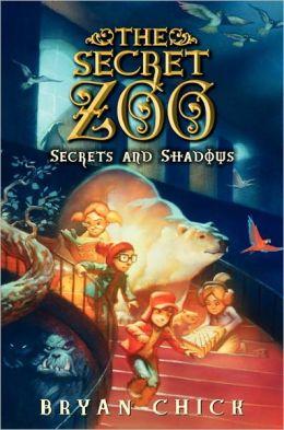 Secrets and Shadows (The Secret Zoo Series #2)